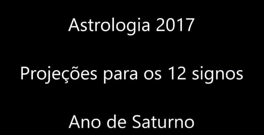 Astrologia 2017 Previsões para os 12 signos Ano de Saturno